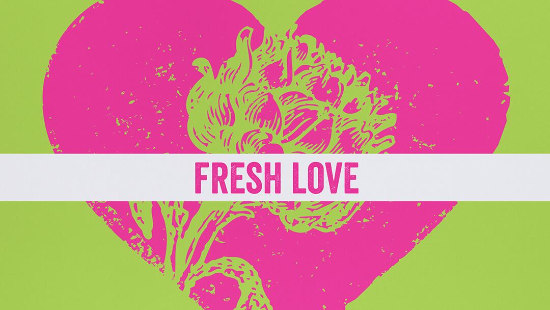 Fresh Love graphic